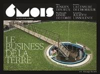 Marie-Pierre Subtil - 6 mois, le XXIe siècle en images N° 9, printemps-été  : Le business de la terre.