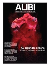 Marc Fernandez et Paolo Bevilacqua - Alibi N° 4, Hiver 2020 : Au coeur des prisons - Dans l'univers carcéral.