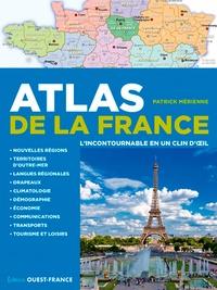 Patrick Mérienne - Atlas de la France, l'incontournable en un clin d'oeil.