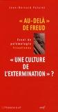 """Jean-Bernard Paturet - """"Au-delà"""" de Freud, """"Une culture de l'extermination"""" ? - Essai de polémologie freudienne."""