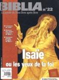 Anne Soupa - Biblia N° 22 Octobre 2003 : Isaïe ou les yeux de la foi.