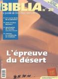 Anne Soupa et Jean-Louis Ska - Biblia N° 29 Mai 2004 : L'épreuve du désert.