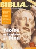 Jean-Louis Ska et  Collectif - Biblia N° 30 Juin-Juillet 2 : Moïse et la gloire de Dieu.