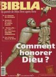 Anne Soupa et  Collectif - Biblia N° 31 Août-Septembre : Comment honorer Dieu ?.
