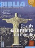 Yves-Marie Blanchard et Yves Simoens - Biblia N° 36, Février 2005 : Je suis la lumière du monde.