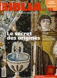 Jean-Noël Bezançon et Anne Soupa - Biblia N° 38, Avril 2005 : Le secret des origines.