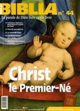 Anne Soupa - Biblia N° 44, Décembre 2005 : Christ, le Premier-Né.