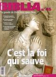 Anne Soupa et Elian Cuvillier - Biblia N° 45, Janvier 2006 : C'est la foi qui sauve.