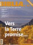 Jacques Briend et Jean-Michel Maldamé - Biblia N° 51, Août-Septembr : Vers la Terre promise....