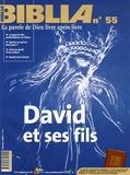 Anne Soupa - Biblia N° 55, Janvier 2007 : David et ses fils.