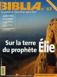 Anne Soupa - Biblia N° 57, Mars 2007 : Sur la terre du prophète Elie.