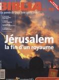 Anne Soupa - Biblia N° 58, avril 2007 : Jérusalem, la fin d'un royaume.