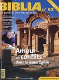 Anne Soupa - Biblia N° 63, Novembre 2007 : Amour et conflits dans la jeune Eglise.