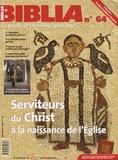 Michel Gourgues - Biblia N° 64, Décembre 2007 : Serviteurs du Christ à la naissance de l'Eglise.