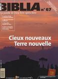 Anne-Marie Pelletier - Biblia N° 67, Mars 2008 : Cieux nouveaux, Terre nouvelle.
