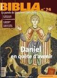 Anne Soupa - Biblia N° 74, Décembre 2008 : Daniel en quête d'avenir.