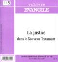 Pierre Debergé - Cahiers Evangile N° 115 : La justice dans le Nouveau Testament.