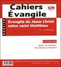 Claude Tassin - Cahiers Evangile N° 129 Septembre 200 : Evangile de Jésus Christ selon saint Matthieu.