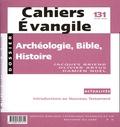 Jacques Briend et Olivier Artus - Cahiers Evangile N° 131, Mars 2005 : Archéologie, Bible, Histoire.