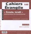 """Francis Bonnéric - Cahiers Evangile N° 140, juin 2007 : """"Ecoute, Israël"""" - Commentaires du Deutéronome."""