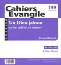 Bernard Renaud - Cahiers Evangile N° 149, Septembre 20 : Un Dieu jaloux, entre colère et amour.