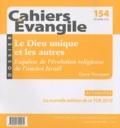 Gérard Billon et Dominique Morin - Cahiers Evangile N° 154, Décembre 201 : Le Dieu unique et les autres.