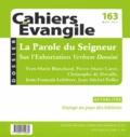 Yves-Marie Blanchard et Pierre-Marie Carré - Cahiers Evangile N° 163, Mars 2013 : La Parole du Seigneur - Réflexions sur l'Exhortation Verbum Domini (2010).
