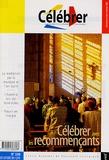 Philippe Barras - Célébrer N° 338, Août-Septemb : Célébrer avec les recommençants.