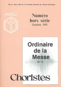 Ancoli - Choristes N° hors série Octobr : Chants de l'ordinaire de la messe (n°3).