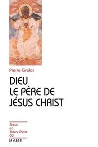 Grelot - Dieu, le père de Jésus-Christ.