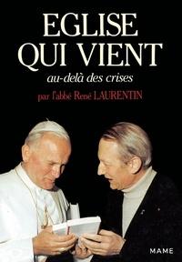 René Laurentin et Louis René - Église qui vient - Au-delà des crises.