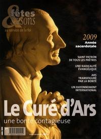 Cerf - Fêtes & Saisons Juillet 2009 : Le curé d'Ars - Une bonté contagieuse.