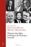 Chantal Delsol et Michel Maslowski - Histoire des idées politiques de l'Europe centrale.