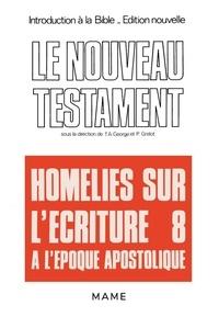Pierre et  Grelot - Introduction à la Bible Tome 38 - Le Nouveau TestamentHomélies sur l'Écriture à l'époque apostolique.