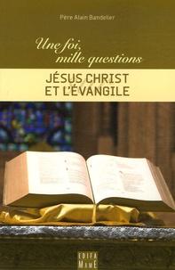 Alain Bandelier - Jésus Christ et l'Evangile.