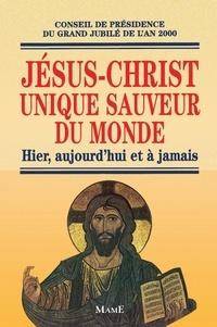 """Joseph Doré - Jésus-Christ, unique sauveur du monde - """"hier, aujourd'hui et à jamais""""."""