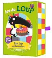 Orianne Lallemand et Eléonore Thuillier - Jeu du loup - Tap, tap anniversaire !.