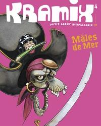 Camille Burger et Laurence Baldetti - Kramix N° 4 : Mâles de Mer.
