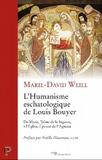 Marie-David Weill - L'Humanisme escatologique de Louis Bouyer - De Marie, Trône de la Sagesse, à l'Eglise, Epouse de l'Agneau.