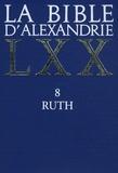 Isabelle Assan-Dhôte - La Bible d'Alexandrie - Ruth 8.