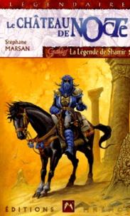 Stéphane Marsan - La légende de Shamir N°  2 : Le château de Nocte.