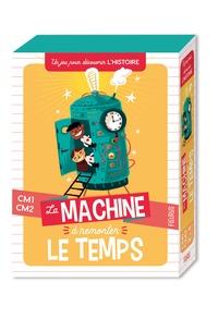 Tony Voinchet et Olivier Huette - La machine à remonter le temps - Un jeu pour découvrir l'histoire CM1-CM2.