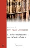 Jean-Marie Gueullette - La mémoire chrétienne, une mémoire sélective.