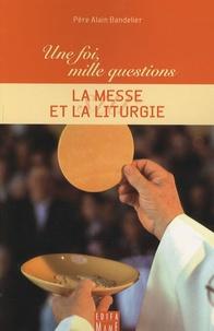 Alain Bandelier - La messe et la liturgie.