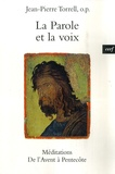 Jean-Pierre Torrell - La parole et la voix - Méditations de l'Avent à la Pentecôte.
