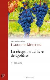 Laurence Mellerin - La réception du Livre de Qohélet - Ier-XIIIe siècle.