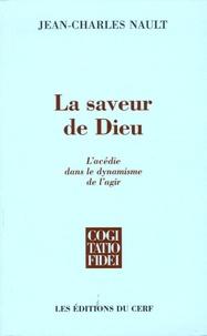 Jean-Charles Nault - La saveur de Dieu - L'acédie dans le dynamisme de l'agir.