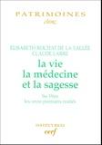 Elisabeth Rochat de La Vallée et Claude Larre - La vie, la médecine et la sagesse.