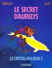 Marc Bati et  Giraud - Le Cristal majeur N°  3 : Le secret d'Aurelys.