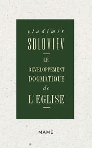 Vladimir Soloviev - Le développement dogmatique de l'Eglise.